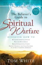 The Believer's Guide to Spiritual Warfare, Revised and Updated Edition