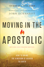 Moving in the Apostolic, Revised and Updated Edition