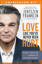 Love Like You've Never Been Hurt Curriculum Kit