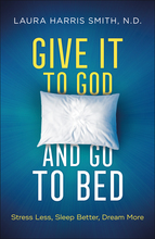 Give It to God and Go to Bed