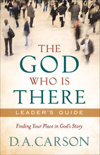 The God Who Is There Leader's Guide