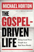 The Gospel-Driven Life