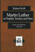Martin Luther as Prophet, Teacher, and Hero