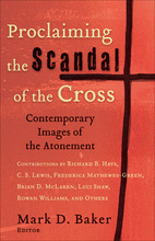 Proclaiming the Scandal of the Cross