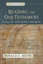 Reading the Old Testament with the Ancient Church