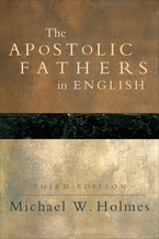 The Apostolic Fathers in English, 3rd Edition