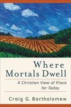 Where Mortals Dwell