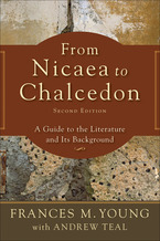 From Nicaea to Chalcedon, 2nd Edition