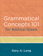 Grammatical Concepts 101 for Biblical Greek