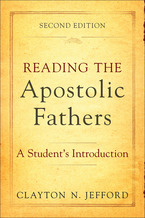 Reading the Apostolic Fathers, 2nd Edition