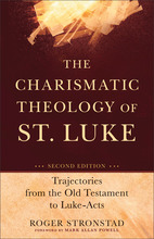 The Charismatic Theology of St. Luke, 2nd Edition