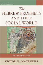 The Hebrew Prophets and Their Social World, 2nd Edition
