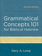 Grammatical Concepts 101 for Biblical Hebrew, 2nd Edition