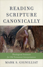 Reading Scripture Canonically