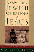 Answering Jewish Objections to Jesus, Volume 1