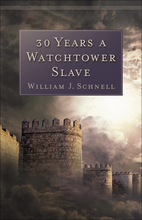30 Years a Watchtower Slave, Abridged Edition