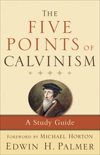 The Five Points of Calvinism, 3rd Edition