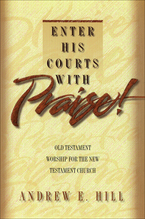 Enter His Courts with Praise!