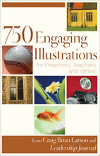 750 Engaging Illustrations for Preachers, Teachers, and Writers, Repackaged Edition