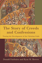 The Story of Creeds and Confessions