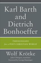 Karl Barth and Dietrich Bonhoeffer