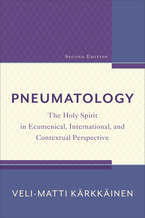 Pneumatology, 2nd Edition