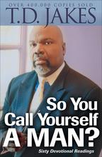 So You Call Yourself a Man?