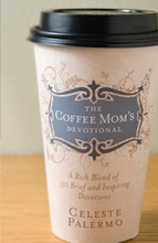 The Coffee Mom's Devotional