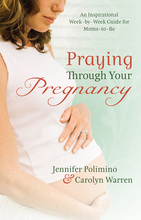 Praying Through Your Pregnancy, Repackaged Edition