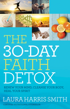 The 30-Day Faith Detox
