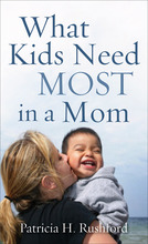 What Kids Need Most in a Mom, Repackaged Edition