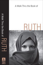 A Walk Thru the Book of Ruth
