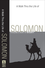 A Walk Thru the Life of Solomon