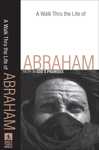 A Walk Thru the Life of Abraham
