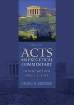 Acts: An Exegetical Commentary, Volume 1