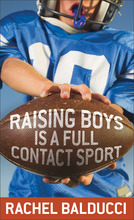 Raising Boys Is a Full-Contact Sport