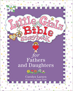 Little Girls Bible Storybook for Fathers and Daughters, Revised and Updated Edition
