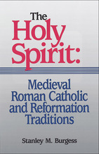 The Holy Spirit: Medieval Roman Catholic and Reformation Traditions