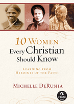 10 Women Every Christian Should Know
