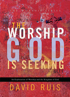 The Worship God Is Seeking