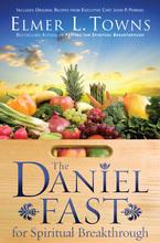 The Daniel Fast for Spiritual Breakthrough