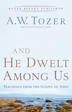 And He Dwelt Among Us