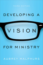 Developing a Vision for Ministry, 3rd Edition