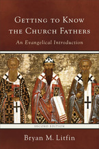 Getting to Know the Church Fathers, 2nd Edition