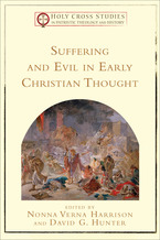 Suffering and Evil in Early Christian Thought