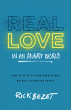 Real Love in an Angry World
