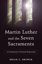 Martin Luther and the Seven Sacraments