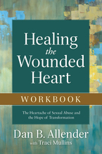Healing the Wounded Heart Workbook
