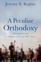 A Peculiar Orthodoxy