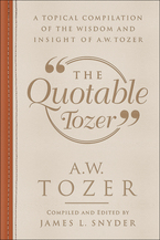 The Quotable Tozer